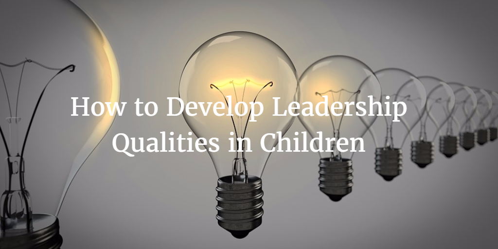 how to develop leadership skills in school