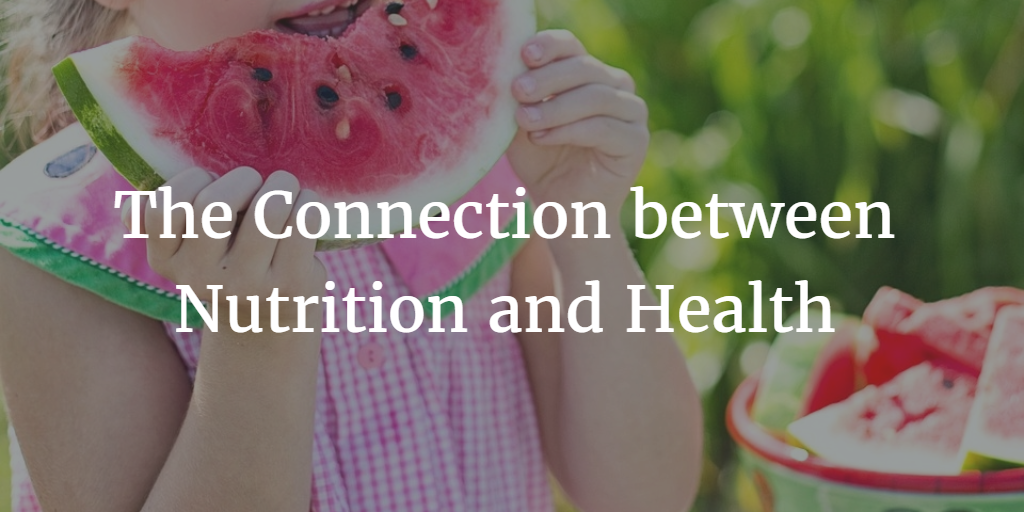 The Connection between Nutrition and Health