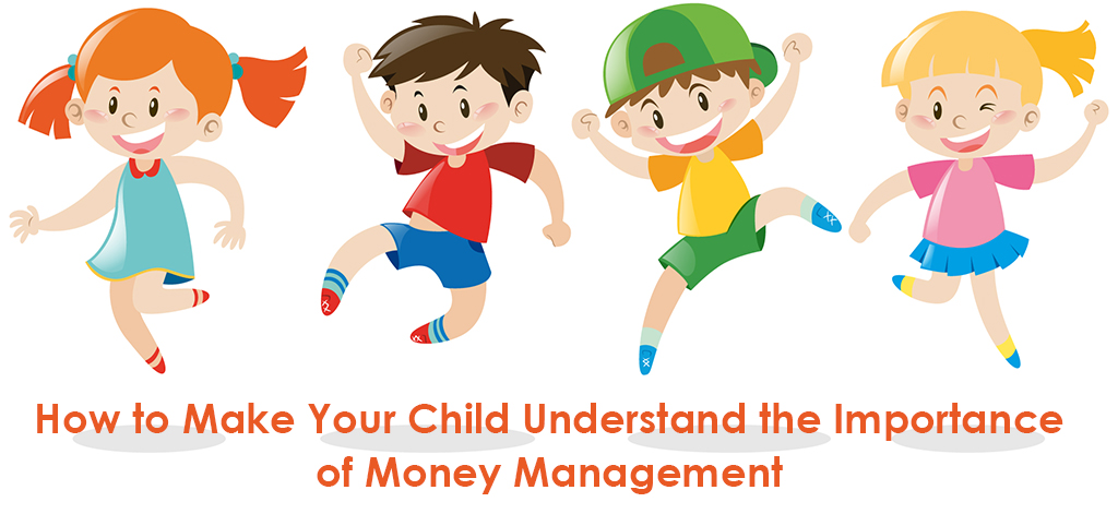 How to Make Your Child Understand the Importance of Money Management