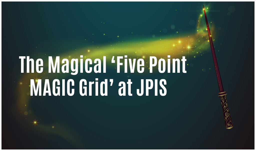 The Magical 'Five Point MAGIC Grid' at JPIS